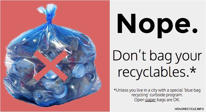 Don't recycle in bags